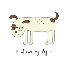 I love my dog card. Hand Drawn Cute cartoon dog. vector illustration.