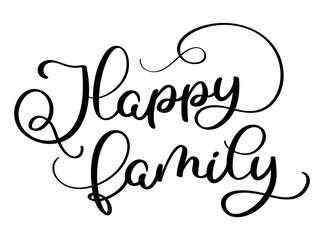 Happy family text on white background. Hand drawn Calligraphy lettering Vector illustration EPS10