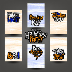 Set of halloween cards with hand drawn lettering one style and strips. Trick or treat, pumpkin day, fright night, zombie party, boo, be scary. Vector illustration.