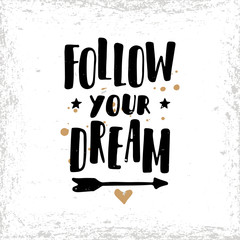 Follow your dream. Postcard or poster with hand drawn lettering.