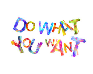 Do what you want. Vector triangular letters