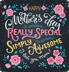 Happy Mothers Day greeting card. I love you mom text with flowers on chalkboard. To someone really special. To someone simply awesome. Bright and colorful print.