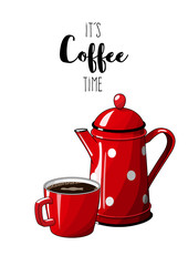 Red vintage coffee pot with cup on white background, with text It's coffee time, illustration in country style