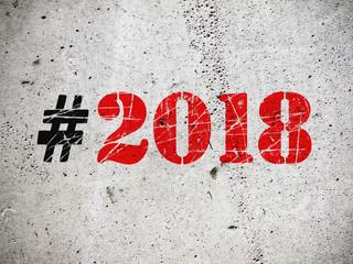 New Year 2018 hashtag grafitti on grunge concrete wall illustration