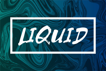 Abstract liquid background with text. Design trendy liquify cover. Green and blue  color