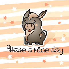 Have a nice day. Cute donkey and handwritten inscription.