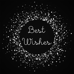 Best Wishes greeting card. Random falling white dots background. Random falling white dots on black background.fine vector illustration.