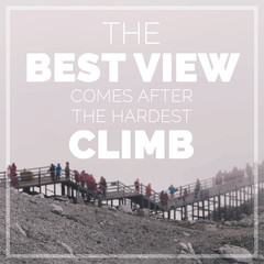 "Inspirational quote ""The best view comes after the hardest climb"" on blurred landscape of mountain background with vintage filter."