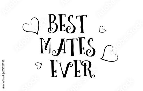 Best Mates Ever Love Quote Logo Greeting Card Poster Design Stock