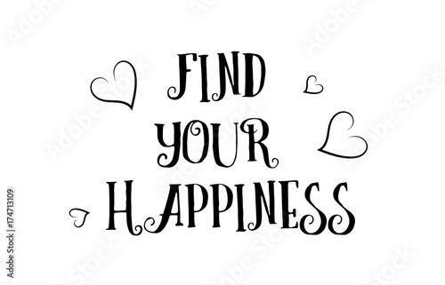 Find Your Happiness Love Quote Logo Greeting Card Poster Design