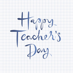 Happy teachers day lettering design. Isolated vector illustration