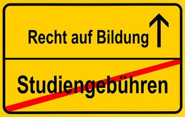 City limits sign with the words Recht auf Bildung and Studiengebuehren, German for the right to education and tuition fees, symbolic image for the abolition of tuition fees to enable the right to education for all