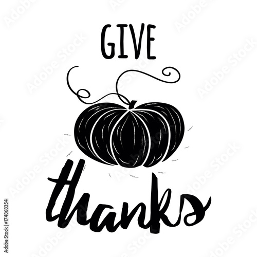 Vector Card With Hand Drawn Black Pampkin And Text Give Thanks On White Background Print