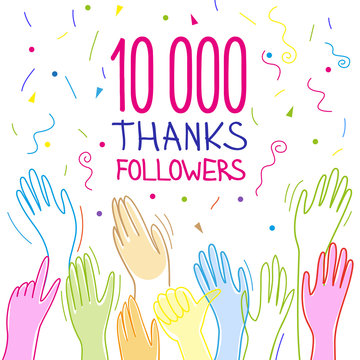 10 000 subscribers, follower, thank you, hands raised, applause and congratulations.