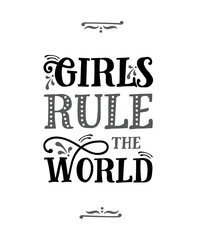 Girls rule the world. Funny quote. Black and white hand drawn vintage illustration.