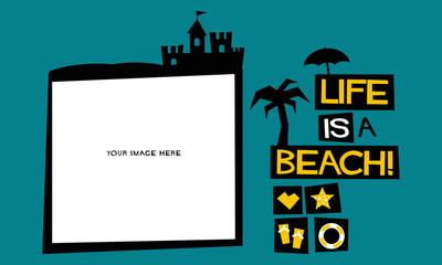 LIFE IS A BEACH (Vector Illustration in Flat Style Poster Design)