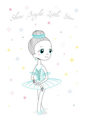 Hand drawn vector illustration of a cute little ballerina girl in a beautiful dress and crown, text Shine bright little star.