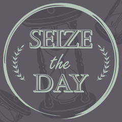 Seize the Day Inspirational Quote