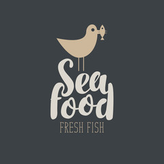 Vector logo or banner for seafood with a picture of a Seagull which is in the beak of the fish. The inscription seafood and the words fresh fish on a dark background in retro style.