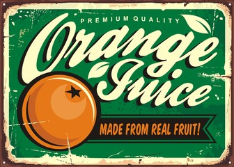 Orange juice vintage tin sign with creative typography and fresh orange fruit. Organic product promotional poster design.
