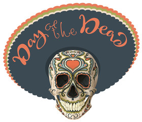 Day of the Dead. Painted skull in sombrero hat. Mexican holiday Dia de los Muertos. Lettering text greeting card
