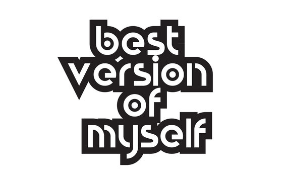 Bold text best version of myself inspiring quotes text typography design