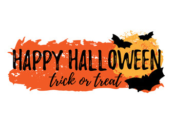Happy Halloween greeting card with grunge hand written lettering and brush stroke on white background. Trick or treat. Vector illustration