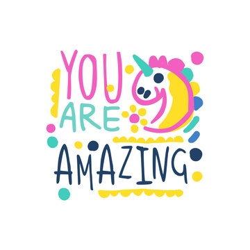You are amazing positive slogan, hand written lettering motivational quote colorful vector Illustration