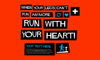 When Your Legs Can't Run Anymore, Run With Your Heart! (Flat Style Vector Illustration Health and Fitness Quote Poster Design) With Text Box