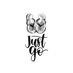 2bce86be54622 Just Go hand lettering poster. Vector travel label template with hand drawn  flip-flops