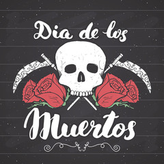 Day of the Dead, lettering quote with handdrawn skull and roses, vintage label, typography design or t-shirt print, vector illustration on chalkboard background
