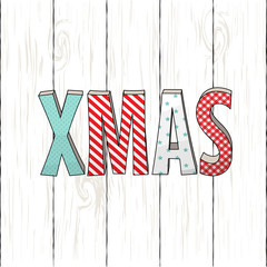 text XMAS, hand drawn letters with colorful textures on white wooden background, illustration