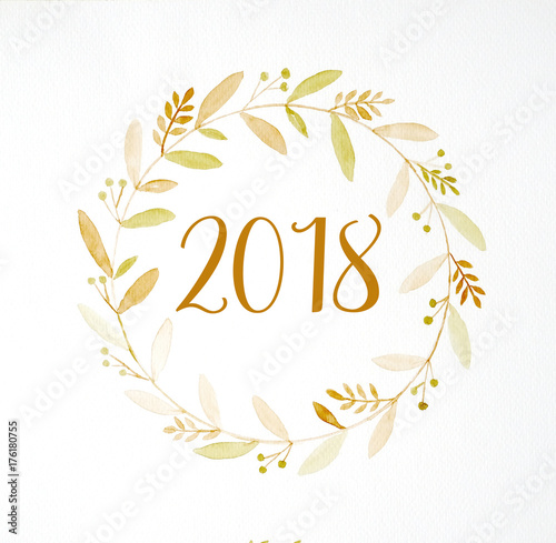 happy new year 2018 on hand painting flowers wreath in watercolor style over white paper background