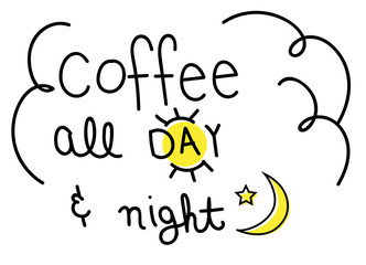 Coffee All Day and Night