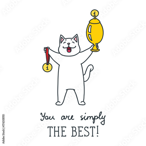 You are simply the best! Vector illustration of cute white cat ...