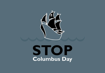 Stop Columbus Day vector. Stop Celebrating Columbus Day. Pirate ship vector