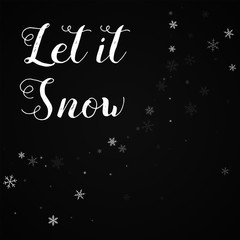 Let it snow greeting card. Sparse snowfall background. Sparse snowfall on black background.cute vector illustration.