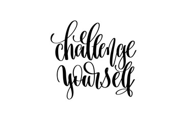 challenge yourself hand written lettering inscription