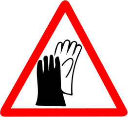 Safety sign, wear gloves protection job security sign.Be sure to wear hand protector gloves warning. Red prohibition warning symbol sign on white background