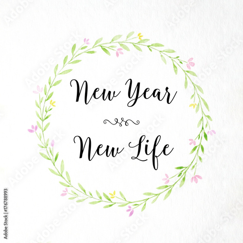 New year, new life : positive motivation word over watercolor hand ...