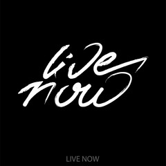 Live now postcard. Ink illustration. Modern brush calligraphy. Isolated on black background.