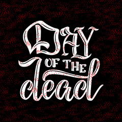 Hand sketched lettering - Day of the Dead for postcard or celebration design. Hand drawn typography poster