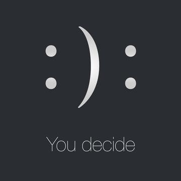 you decide happy or sad