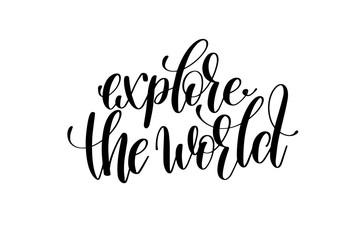 explore the world hand written lettering inscription