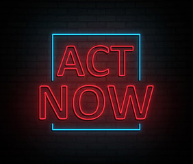 Act now concept.