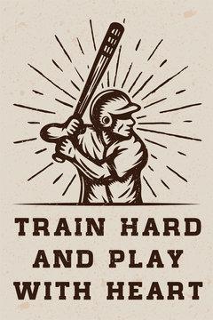 Vintage baseball logo, emblem, badge with slogan and motivation. Monochrome Graphic Art. Vector Illustration.