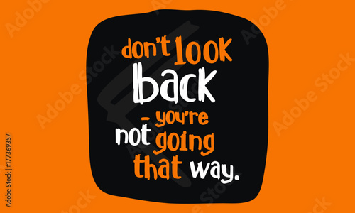 Dont Look Back Youre Not Going That Way Motivational Quote Vector