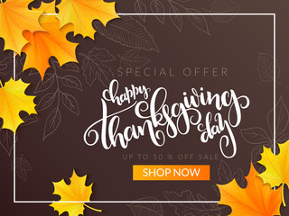 Vector thanksgiving sale banner with hand lettering label - happy thanksgiving day - and autumn doodle leaves and realistic maple leaves
