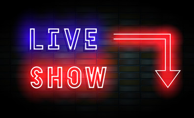Live show neon sign on brick wall