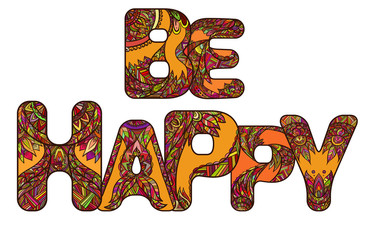 Color inscription be happy with a boho pattern. Vector doodle element for your creativity.